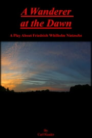 A Wanderer at the Dawn ebook by Carl Reader