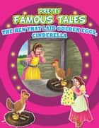 The Hen that Laid Golden Eggs AND Cinderella - Pretty Famous Tales ebook by Anuj Chawla