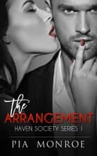 The Arrangement: Complete ebook by Pia Monroe
