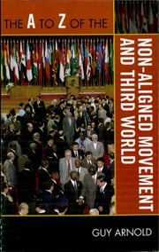 The A to Z of the Non-Aligned Movement and Third World ebook by Guy Arnold