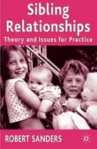 Sibling Relationships ebook by Robert Sanders