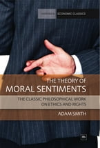 The Theory of Moral Sentiments, The classic philosophical work on ethics and rights