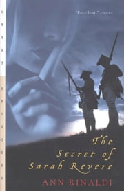 The Secret of Sarah Revere ebook by Ann Rinaldi