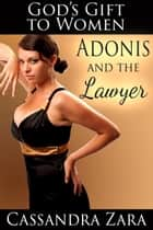 Adonis and the Lawyer ebook by Cassandra Zara