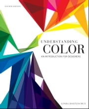 Understanding Color - An Introduction for Designers ebook by Linda Holtzschue