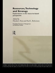 Resources, Technology and Strategy ebook by Nicolai J. Foss,Paul L. Robertson