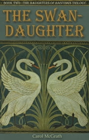 The Swan-Daughter ebook by Carol McGrath