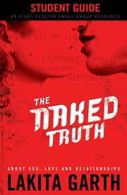 The Naked Truth Student's Guide ebook by Lakita Garth