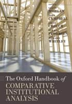 The Oxford Handbook of Comparative Institutional Analysis ebook by Glenn Morgan,John Campbell,Colin Crouch,Ove Kaj Pedersen,Richard Whitley
