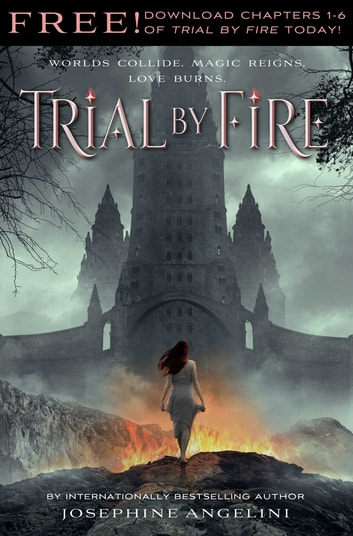 Trial by Fire: Chapters 1-6 ebook by Josephine Angelini