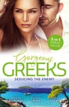 Gorgeous Greeks - Seducing The Enemy/Wedding Night with Her Enemy/Imprisoned by the Greek's Ring/The Greek's Acquisition ebook by Caitlin Crews, Chantelle Shaw, Melanie Milburne