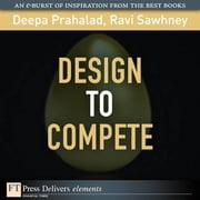 Design to Compete ebook by Prahalad, Deepa