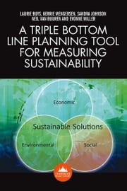 A Triple Bottom Line Planning Tool for Measuring Sustainability: A systems approach to sustainability using the Australian dairy industry as a case study ebook by Laurie Buys,Kerrie  Mengersen,Sandra  Johnson,Neil  van Buuren,Evonne  Miller