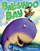 Ballyhoo Bay - With Audio Recording eBook by Judy Sierra, Derek Anderson