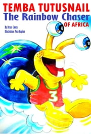 Temba TutuSnail: The Rainbow Chaser of Africa ebook by Bruce Cohen