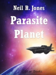 Parasite Planet ebook by Neil R Jones