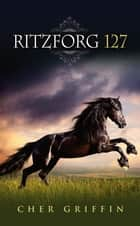 Ritzforg 127 ebook by Cher Griffin