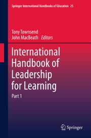 International Handbook of Leadership for Learning ebook by Tony Townsend,John MacBeath