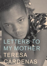 Letters to My Mother ebook by Teresa Cardenas