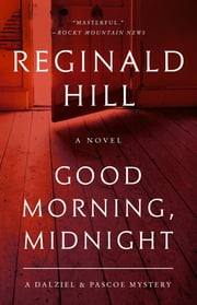 Good Morning, Midnight - A Dalziel and Pascoe Mystery ebook by Reginald Hill