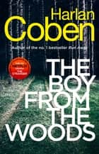 The Boy from the Woods - From the #1 bestselling creator of the hit Netflix series The Stranger ebook by
