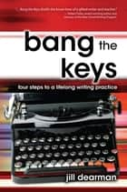Bang The Keys ebook by Jill Dearman