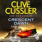Crescent Dawn - Dirk Pitt #21 audiobook by