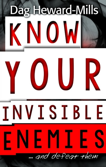 Know Your Invisible Enemiesd Defeat Them Ebook By Dag Heward
