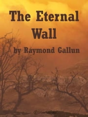 Eternal Wall ebook by Raymond Gallun