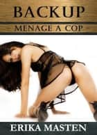Backup: Menage A Cop ebook by Erika Masten