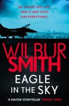 Eagle in the Sky eBook by Wilbur Smith