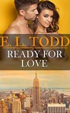 Ready For Love - Forever and Ever, #19 ebook by E. L. Todd