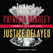 Justice Delayed audiobook by Patricia Bradley