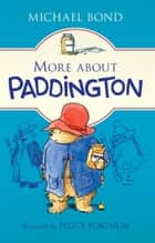 More about Paddington ebook by Michael Bond, Peggy Fortnum