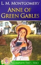 Anne of Green Gables Complete Text [with Free AudioBook Links] - By L. M. Montgomery ebook by L. M. Montgomery