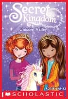 Secret Kingdom #2: Unicorn Valley ebook by Rosie Banks