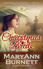 Christmas Bride - Sweet Historical Mail Order Brides of Tribilane, #5 ebook by MaryAnn Burnett