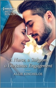 A Nurse, a Surgeon, a Christmas Engagement ebook by