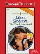 The Trophy Husband ebook by Lynne Graham