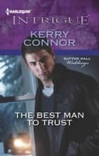 The Best Man to Trust ebook by Kerry Connor