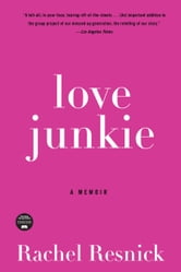 Love Junkie - A Memoir ebook by Rachel Resnick