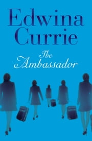 The Ambassador ebook by Edwina Currie