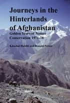 Journeys in the Hinterlands of Afghanistan ebook by Khushal Habibi
