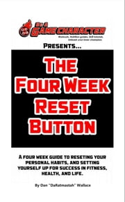 The Four Week Reset Button ebook by Dan Wallace