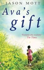 Ava's Gift ebook by Jason Mott