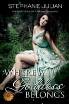 Where A Goddess Belongs - an Etruscan Magic novel ebook by
