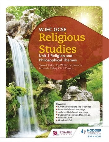 WJEC GCSE Religious Studies: Unit 1 Religion and Philosophical Themes eBook by Amanda Ridley,Ed Pawson,Joy White,Steve Clarke,Chris Owens