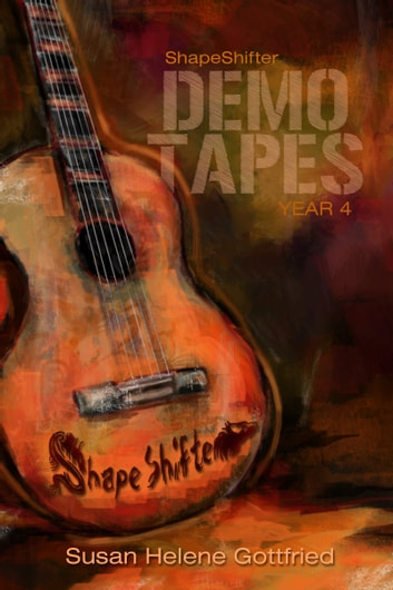 ShapeShifter: The Demo Tapes--Year 4 ebook by Susan Helene Gottfried