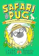 Safari Pug ebook by Laura James, Églantine Ceulemans