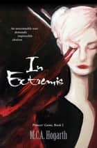 In Extremis - Princes' Game, #5 ebook by M.C.A. Hogarth